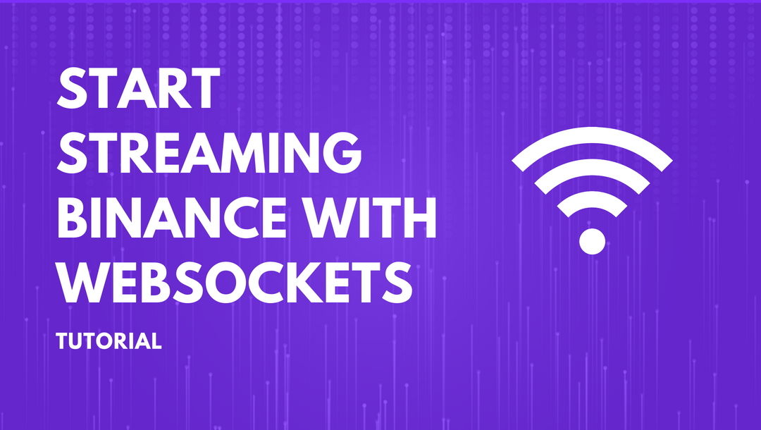 Start Streaming Binance with Websockets in Python • LiveDataFrame